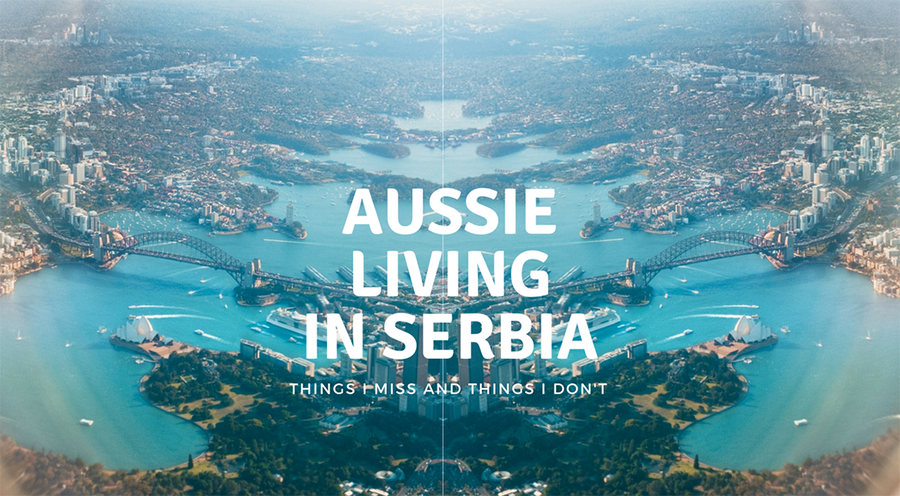 Australians living overseas - find out what it's like to live in Servia